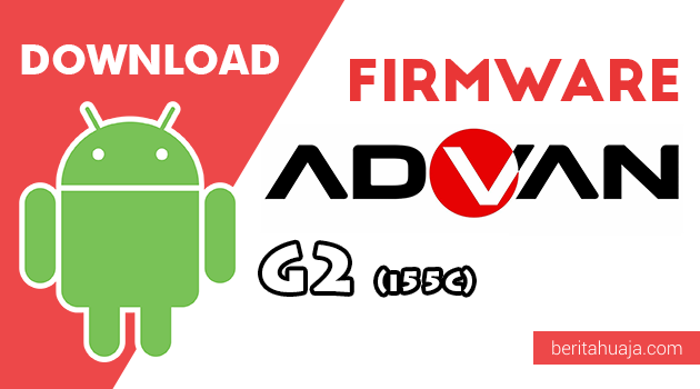 Download Firmware / Stock ROM Advan G2 (i55C) All Version