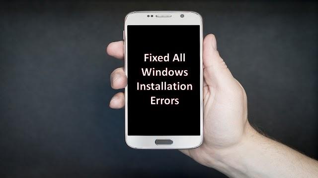 Solution For All Windows Installation Errors