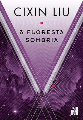 A floresta sombria - Livro 02 - Cixin Liu