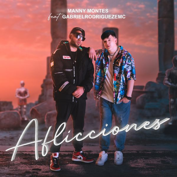 Manny Montes – Aflicciones (Feat.GabrielRodriguezEMC) (Single) 2021 (Exclusivo WC)