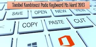 Tombol Kombinasi Pada Keyboard Ms Word 2013