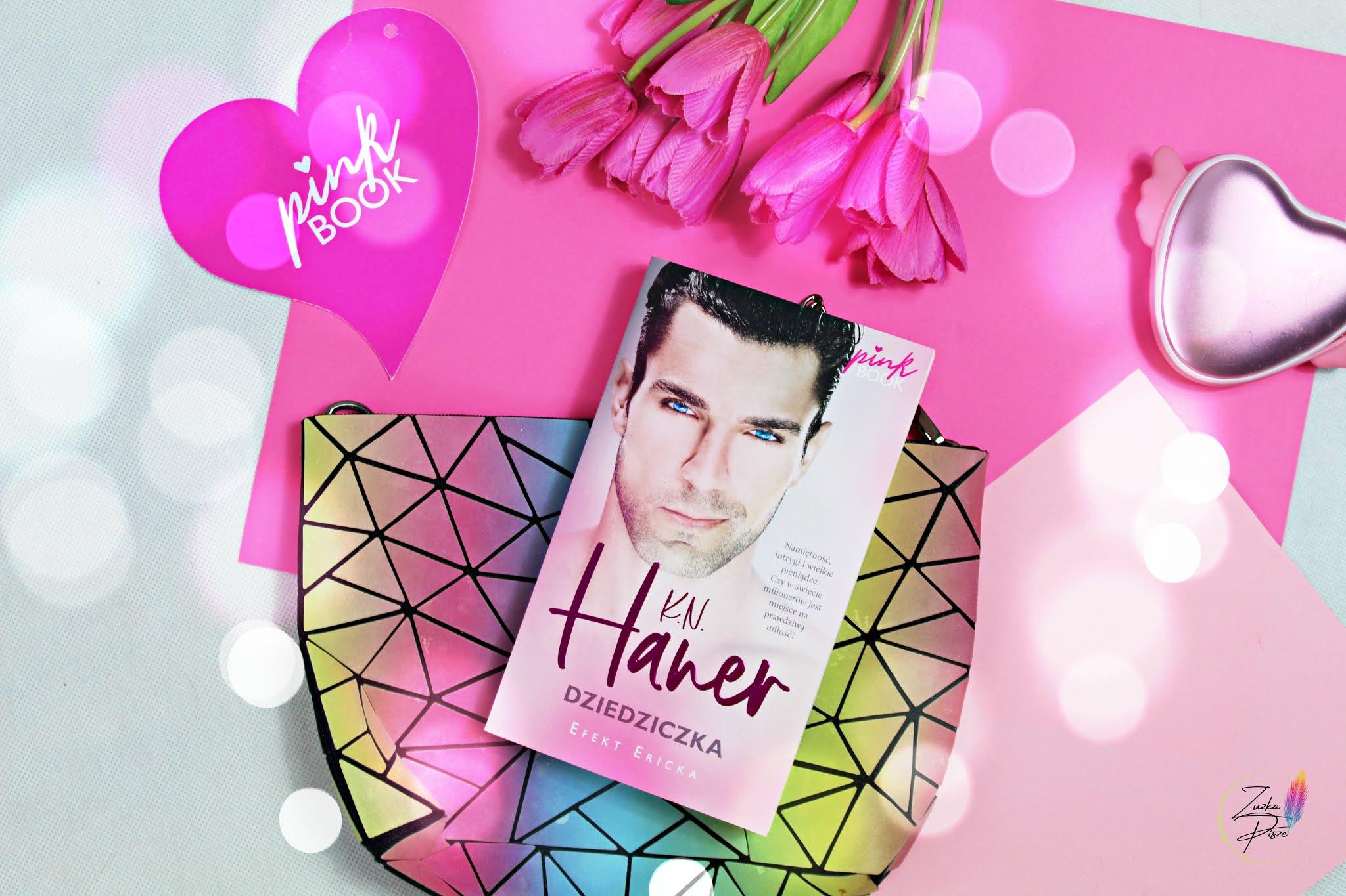 """K. N. Haner """"Dziedziczka. Efekt Ericka"""" - PINK BOOK - recenzja książki"""