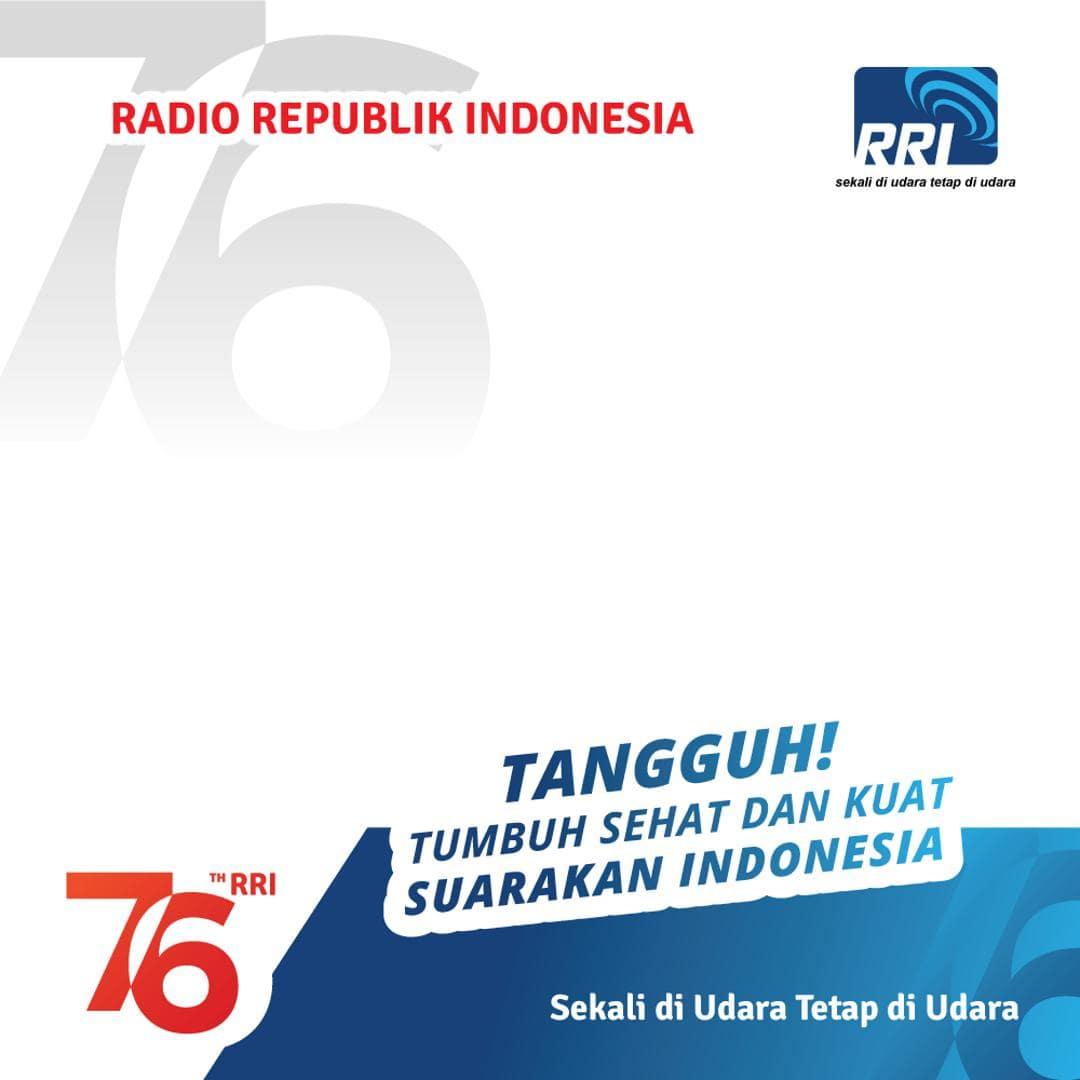 Download Template Frame Bingkai Foto Twibbon HUT RRI ke-76, Dirgahayu Radio Republik Indonesia 2021