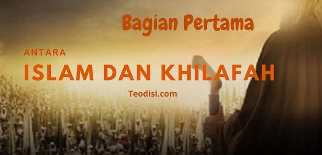 Antara Islam dan Khilafah Bagian 1