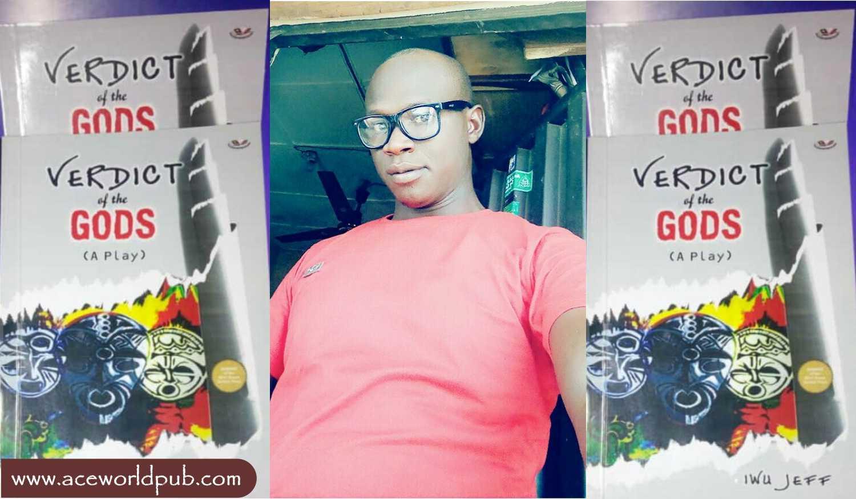Review Of Iwu Jeff's Verdict Of The Gods By Ilegbemi Idowu Joshua