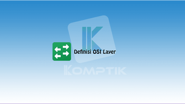 Definisi OSI Layer