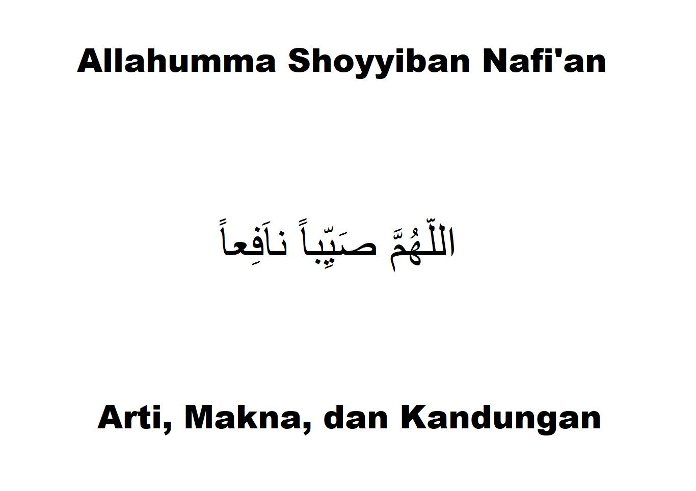 Arti Allahumma Shoyyiban Nafi'an: Tulisan Arab (Lengkap)