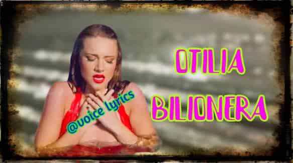 Otilia bilionera lyrics