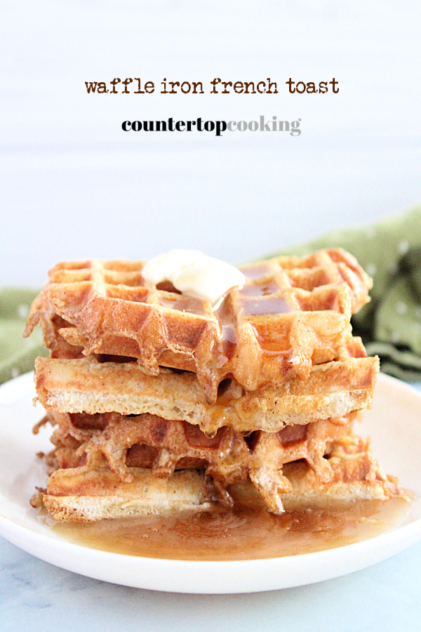 Waffle Iron French Toast- Countertop Cooking #countertopcookingblog #frenchtoast #waffleiron #breakfast