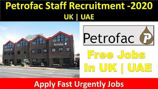 Jobs In uae, Jobs in uk, Uk jobs, Uae jobs, Petrofac Jobs Recruitment Opportunity 2020, Mostly Hiring Petrofac Job Vacancies , Latest Petrofac Jobs IN UAE, Petrofac Careers UK, Petrofac Jobs Vacancy Openings,
