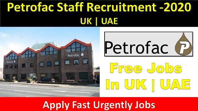 Petrofac Jobs Recruitment Opportunity 2020 In UAE & UK.