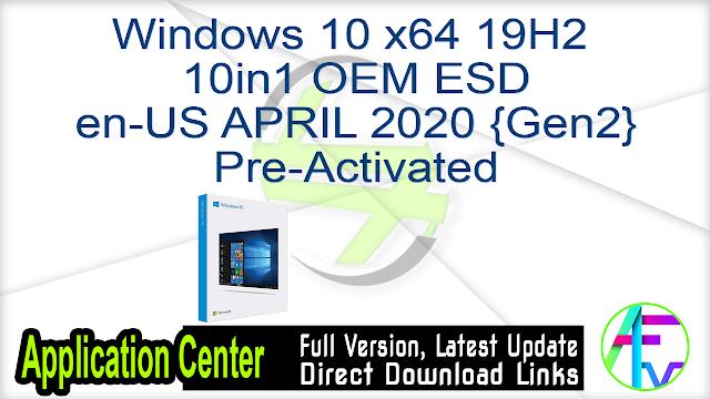 Windows 10 x64 19H2 10in1 OEM ESD en-US APRIL 2020 {Gen2} Pre-Activated