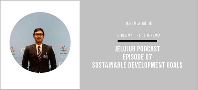 Podcast Episode 07: Sustainable Development Goals atau SDGs