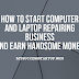 How to Start Computer and Laptop Repairing Business   Investment, Profile and Legal terms