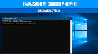 Lupa Password Wifi Sendiri Di Windows 10