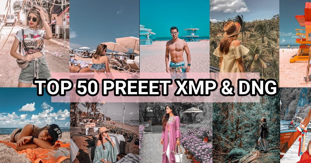 TOP 50 Preset XMP dan 37 Preset DNG