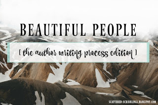 http://scattered-scribblings.blogspot.com/2017/07/beautiful-people-author-writing-process.html