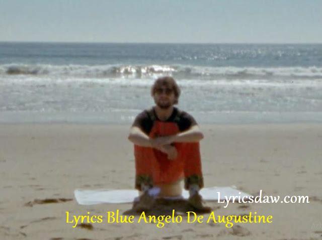 Lyrics Blue Angelo De Augustine, Sufjan Stevens