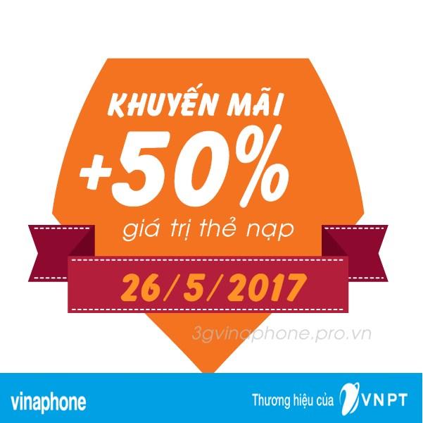 Vinaphone khuyến mãi 50% giá trị thẻ nạp ngày vàng 26/5/2017