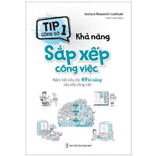 Sách: Tip Công Sở 1 – Khả Năng Sắp Xếp Công Việc ebook PDF EPUB AWZ3 PRC MOBI
