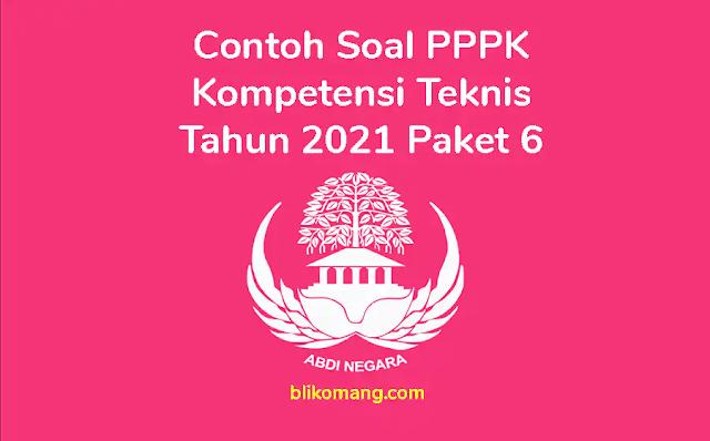 Contoh Soal Kompetensi Teknis P3K 2021 Paket 6