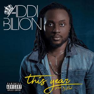 Addi Billion – This Year (Prod. by B2)