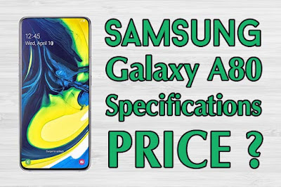 Samsung Galaxy A80 price and specifications Full details