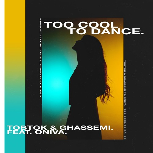 Tobtok & Ghassemi Unveil New Single 'Too Cool To Dance' ft. ONIVA