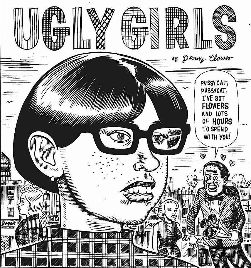 a Dan Clowes comic, Ugly Girls