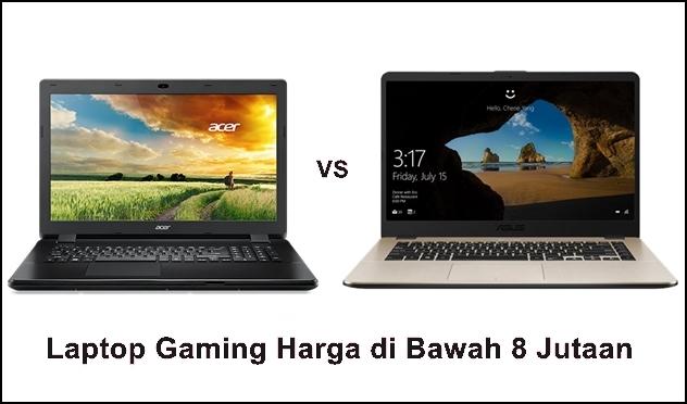 Laptop Gaming Murah di Bawah 8 Jutaan