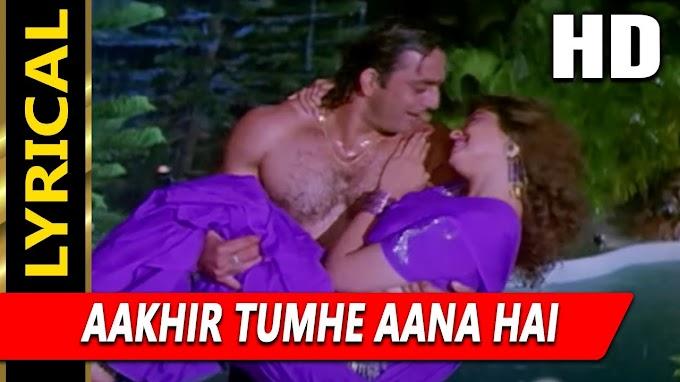Aakhir Tumhe Aana Hai Lyrics in Hindi - YALGAAR