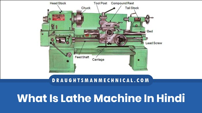 what-is-lathe-machine-and-definition-parts-types-operations-in-hindiwhat-is-lathe-machine-and-definition-parts-types-operations-in-hindi