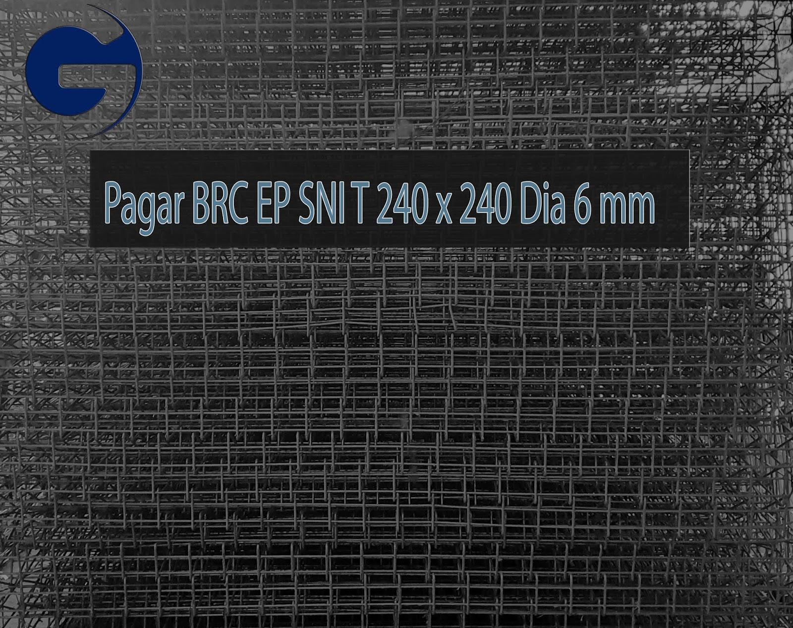 Jual Pagar BRC EP SNI T 240 x 240 Dia 6 mm