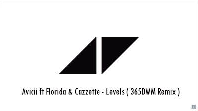 Avicii ft Flo rida & Cazzette Levels (365DWM #Remix)