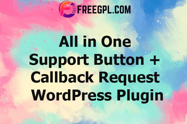 All in One Support Button + Callback Request Nulled Download Free