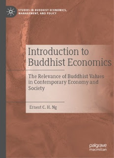 Introduction To Buddhist Economics: The Relevance Of Buddhist Values In Contemporary Economy And Society