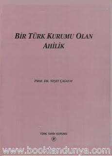 Neşet Çağatay - Bir Türk Kurumu Olan Ahilik