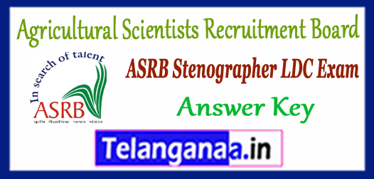 ASRB Agricultural Scientists Recruitment Board LDC Stenographer Answer Key 2017 Download