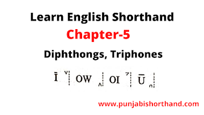 English Shorthand (Diphthongs, Triphones &  W Semicircle) Chapter-5