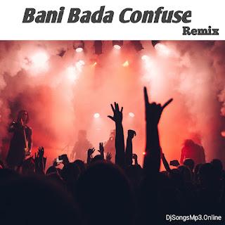 Baani bada confuse song mp3