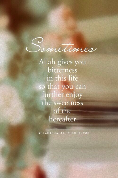 Sometimes Allah gives you bitterness in this life - quote