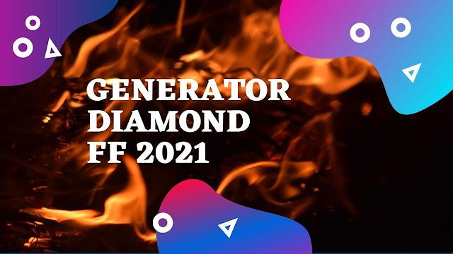 Generator Diamond FF 2021
