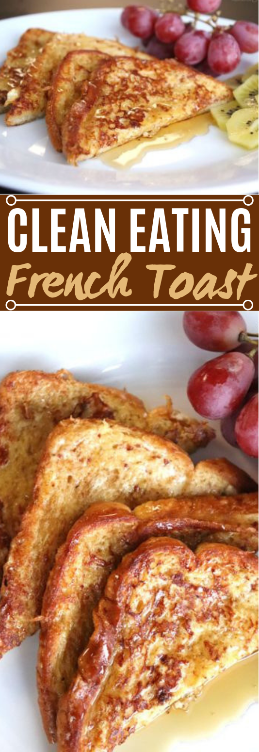 Clean Eating French Toast #healthy #breakfast
