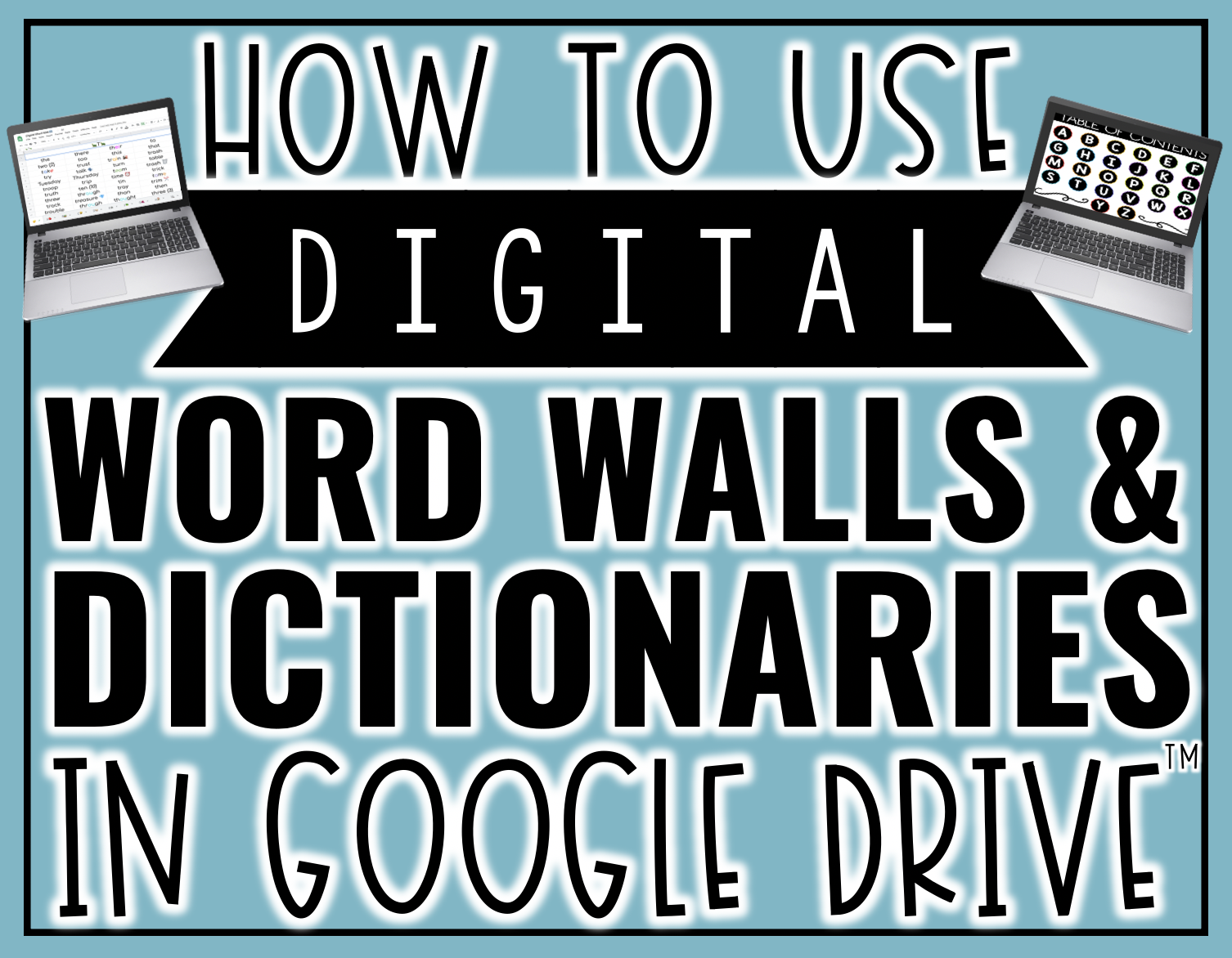 How to Use Digital Word Walls and Dictionaries in Google Drive™