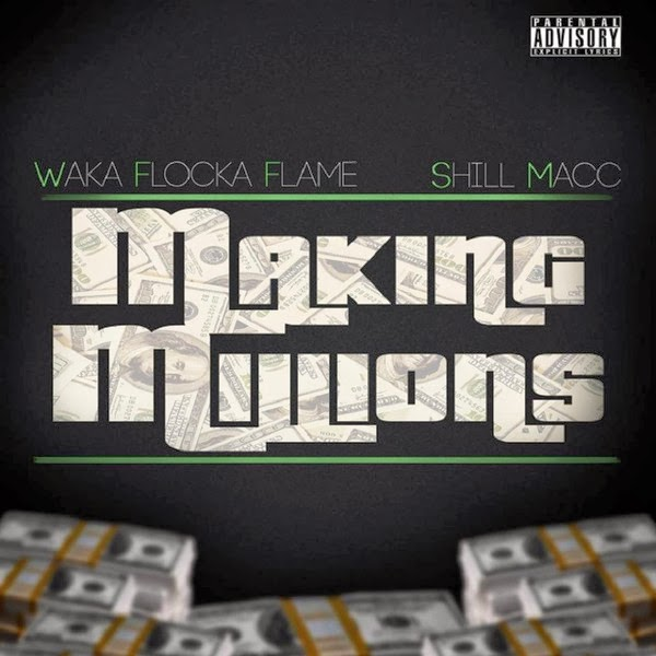 Waka Flocka Flame & Shill Macc - Making Millions - Single Cover
