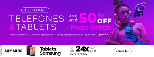 FESTIVAL DE TELEFONES & TABLETS COM ATÉ 50% DE DESCONTOS + FRETE GRÁTIS (MAGAZINE VOCÊ)