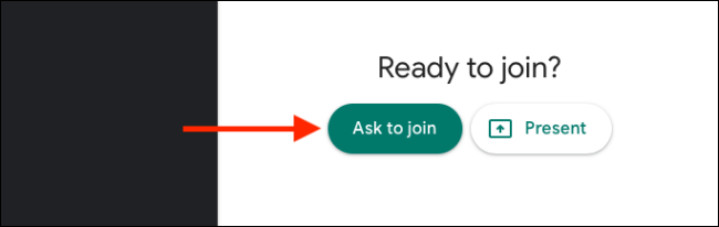 """انقر على """"طلب الانضمام"""" للانضمام إلى مكالمة Google Meet"""