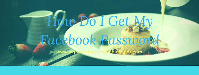 How Do I Get My Facebook Password
