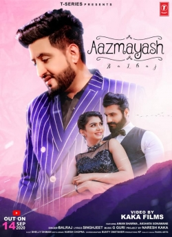 Aazmayash Song Lyrics - Balraj
