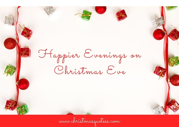 Happier Evenings on Christmas Eve